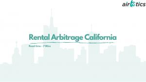 Rental Arbitrage California