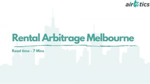 Rental Arbitrage Melbourne
